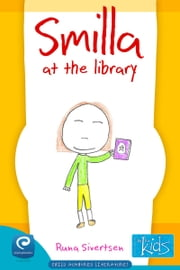 Smilla at the Library: Books by kids for kids ebook by Runa Sivertsen