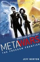 MetaWars: 4: The Freedom Frontier ebook by Jeff Norton