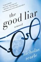 The Good Liar ebook by Nicholas Searle