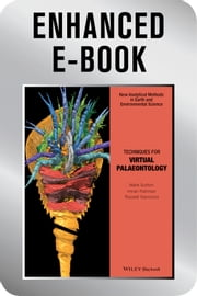Techniques for Virtual Palaeontology, Enhanced Edition ebook by Mark Sutton,Imran Rahman,Russell Garwood