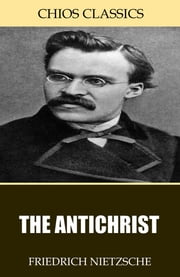 The Antichrist ebook by Friedrich Nietzsche,H.L. Mencken