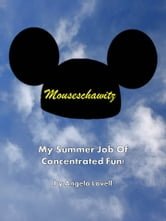 Mouseschawitz: My Summer Job Of Concentrated Fun ebook by Angela Lovell