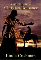 Inherit the Wind ebook by Linda Cushman
