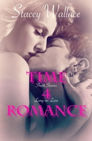 Time 4 Romance ebook by Stacey Wallace
