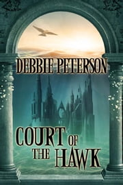 Court of the Hawk ebook by Debbie Peterson