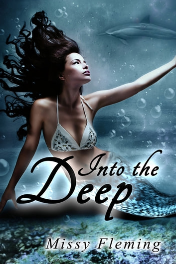Into the Deep ebook by Missy Fleming