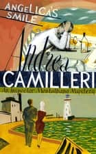 Angelica's Smile: An Inspector Montalbano Novel 17 ebook by Andrea Camilleri