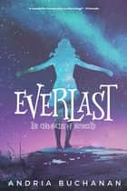 Everlast ebook by Andria Buchanan
