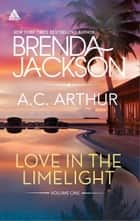 Love in the Limelight Volume One - Star of His Heart\Sing Your Pleasure ebook by Brenda Jackson, A.C. Arthur
