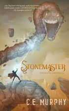 Stonemaster - The Guildmaster Saga, #2 ebook by C.E. Murphy
