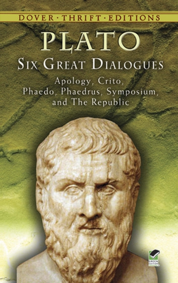Six Great Dialogues - Apology, Crito, Phaedo, Phaedrus, Symposium, The Republic ebook by Plato