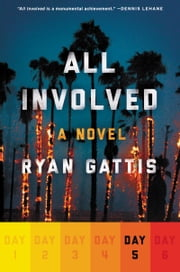 All Involved: Day Five ebook by Ryan Gattis