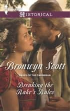 Breaking the Rake's Rules ebook by Bronwyn Scott