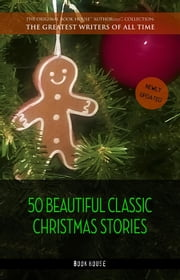 50 Beautiful Classic Christmas Stories ebook by Hans Christian Andersen, Lucy Maud Montgomery, Beatrix Potter,...