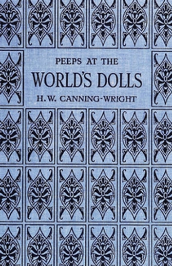 Peeps at the World's Dolls ebook by H. W. Canning-Wright
