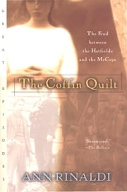 The Coffin Quilt - The Feud between the Hatfields and the McCoys ebook by Ann Rinaldi
