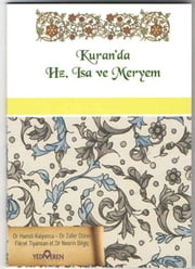 Kuran'da Hz. İsa ve Hz. Meryem ebook by Hamdi Kalyoncu,Zafer Dürer