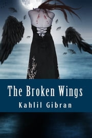 The Broken Wings ebook by Kahlil Gibran