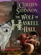 The Wolf of Haskell Hall ebook by Colleen Shannon