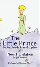The Little Prince by Antoine de Saint-Exupéry - New Translation ebook by