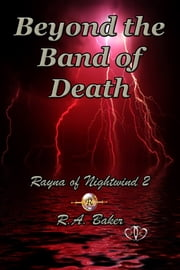 Beyond the Band of Death ebook by R.A. Baker