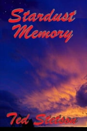 Stardust Memory ebook by Ted Stetson