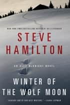 Winter of the Wolf Moon ebook by Steve Hamilton
