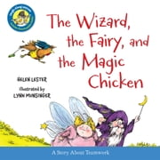 The Wizard, the Fairy, and the Magic Chicken (Read-aloud) ebook by Helen Lester,Lynn Munsinger