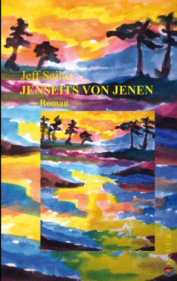 Jenseits von Jenen - Roman ebook by Jeff Sailor