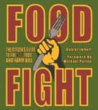 Food Fight ebook by Daniel Imhoff,Michael Pollan,Fred Kirschenmann