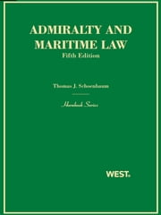 Schoenbaum and McClellan's Admiralty and Maritime Law, 5th (Hornbook Series) ebook by Thomas Schoenbaum,Jessica McClellan