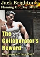 The Collaborator's Reward (Flaming Hot Gay BDSM) ebook by Jack Brighton