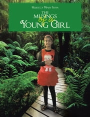 The Musings of a Young Girl ebook by Rebecca Mary John