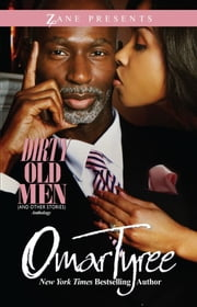Dirty Old Men (And Other Stories) ebook by Omar Tyree