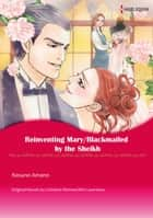 REINVENTING MARY/BLACKMAILED BY THE SHEIKH - Harlequin Comics ebook by Kim Lawrence / Christine Rimmer, NASUNO AMANO