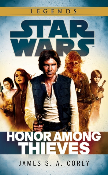 Star Wars: Empire and Rebellion: Honor Among Thieves ebook by James S. A. Corey