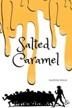 Salted Caramel ebook by Jalaysha Malik