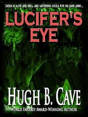 Lucifer's Eye ebook by Hugh B. Cave