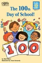 The 100th Day of School ebook by Matt Mitter, Anne Kennedy