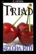 Triad ebook by Selena Kitt