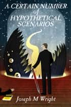 A Certain Number of Hypothetical Scenarios eBook von Joseph Wright