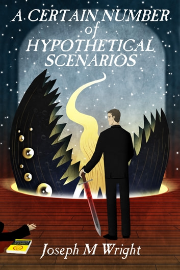 A Certain Number of Hypothetical Scenarios ebook by Joseph Wright