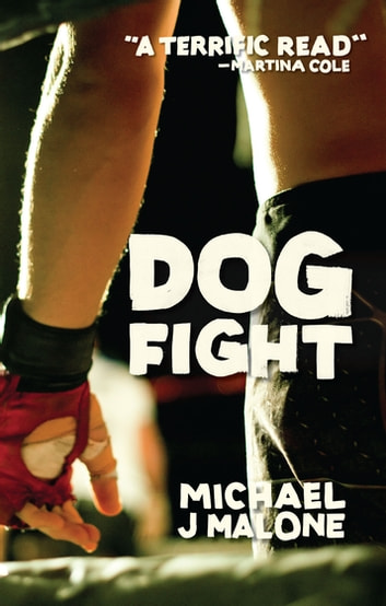 Dog Fight ebook by Michael J Malone