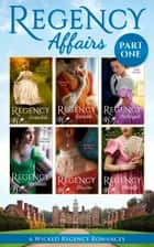 Regency Affairs Part 1: Books 1-6 Of 12 (Mills & Boon e-Book Collections) ekitaplar by Carole Mortimer, Bronwyn Scott, Julia Justiss,...