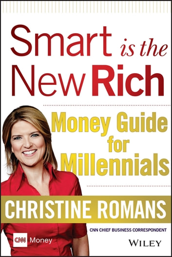 Smart is the New Rich - Money Guide for Millennials ebook by Christine Romans