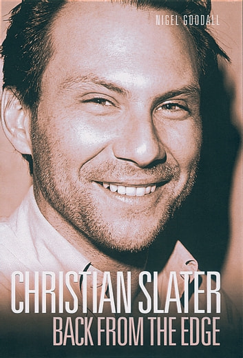 Christian Slater - Back from the Edge ebook by Nigel Goodall