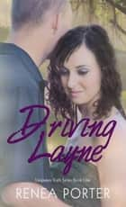 Driving Layne ebook by Renea Porter