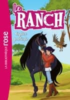 Le ranch 23 - Espèce protégée ebook by Télé Images Kids