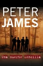 Una muerte sencilla ebook by Peter James, Escarlata Guillén