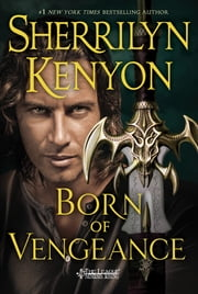 Born of Vengeance - The League: Nemesis Rising ebook by Sherrilyn Kenyon